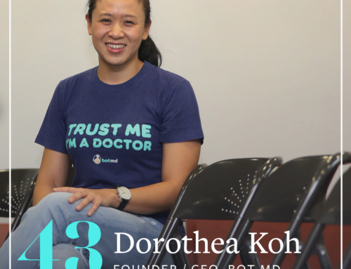 ACV 43: Lessons Learned From Juggernaut Companies And Small Startups (Dorothea Koh, Founder/CEO of Bot MD, Part 2)